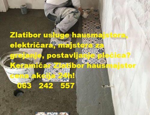 Keramičar Zlatibor hausmajstor cena akcija 24h