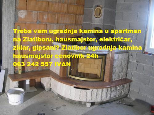 Zlatibor ugradnja kamina hausmajstor cenovnik 24h